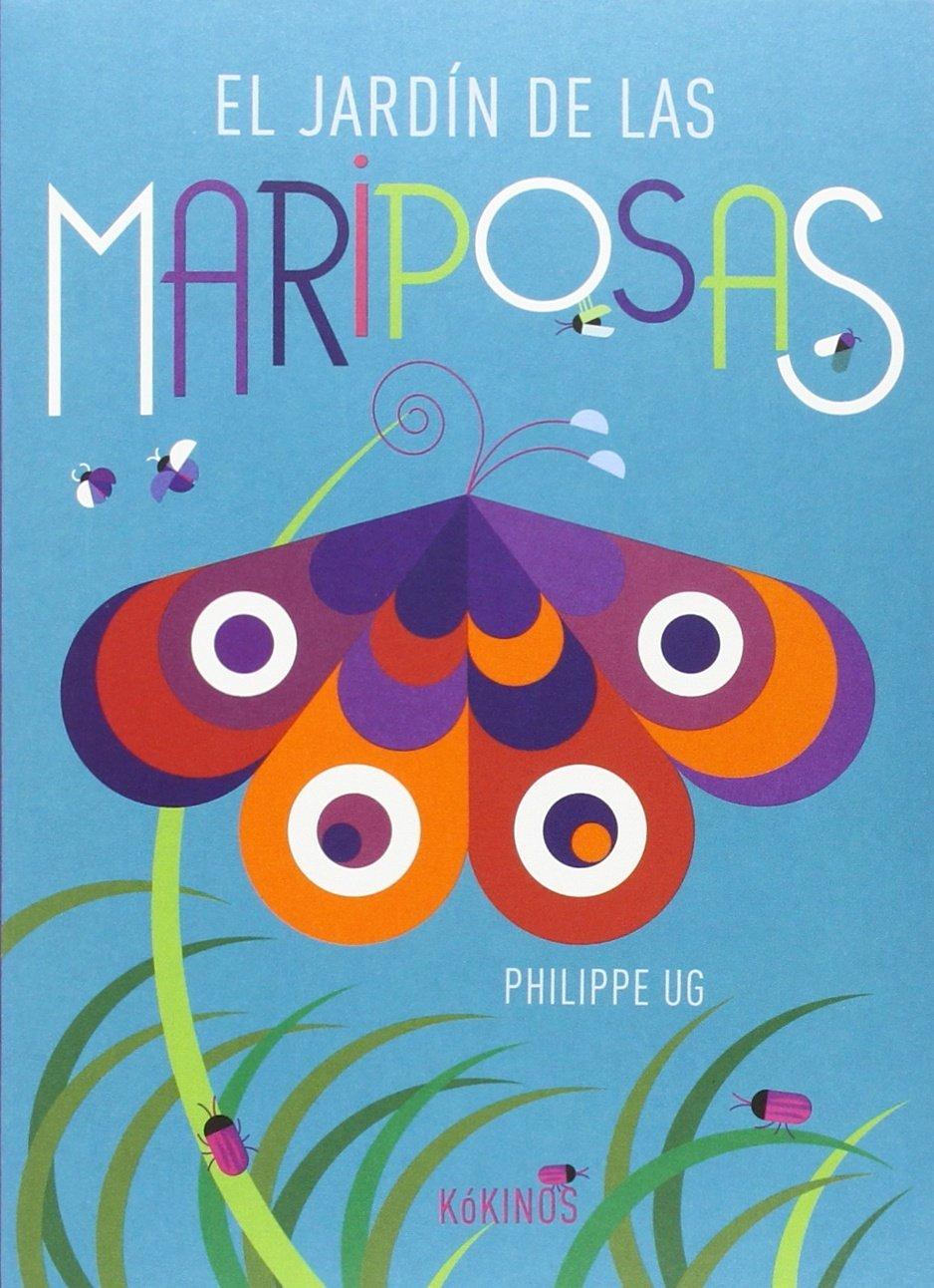 El jardín de las mariposas: Amazon.es: Ug, Philippe, Rubio Muñoz, Esther: Libros