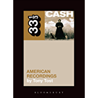 Johnny Cash's American Recordings (33 1/3 Book 80)