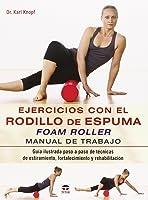 Ejercicios Con El Rodillo De Espuma. Foam