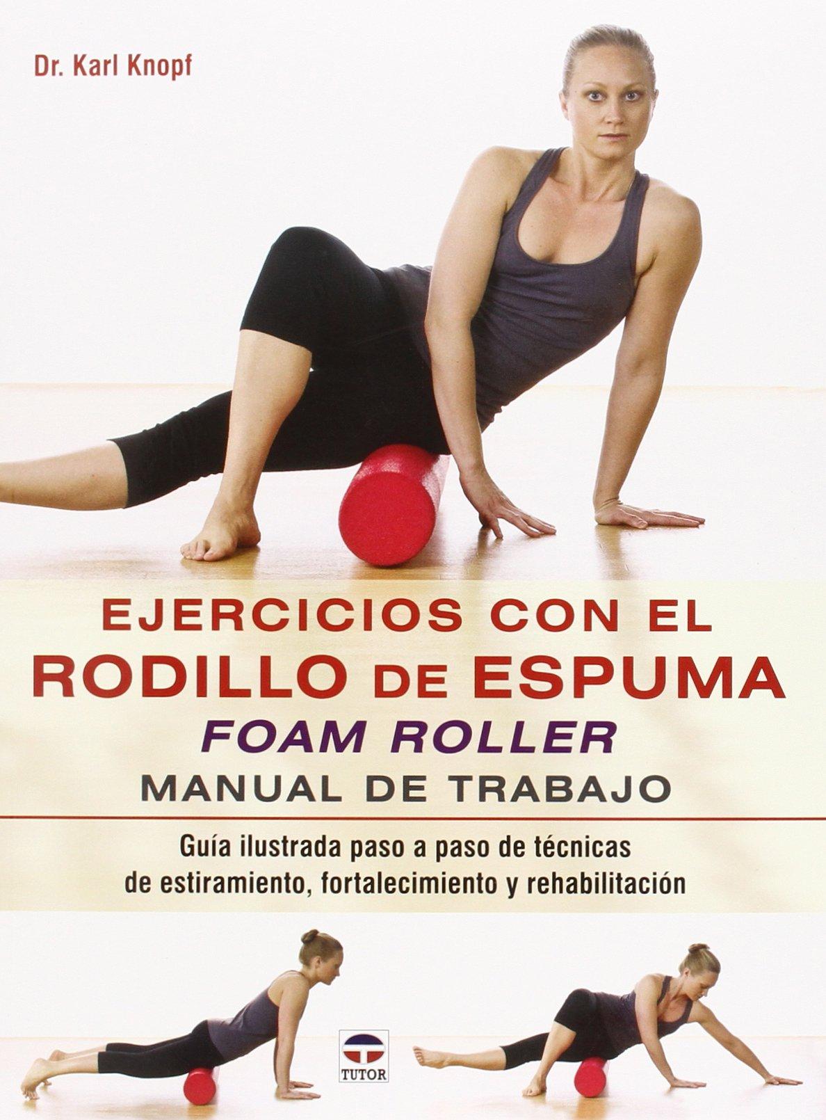 Ejercicios Con El Rodillo De Espuma. Foam Roller: Amazon.es ...