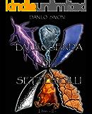 La Leggenda dei Sette Sigilli - Libro Terzo -: Saga Apocalysse