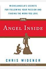 The Angel Inside: Michelangelo's Secrets for Following Your Passion and Finding the Work You Love Paperback