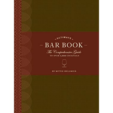 The Ultimate Bar Book: The Comprehensive Guide to Over 1,000 Cocktails (Cocktail Book, Bartender Book, Mixology Book, Mixed Drinks Recipe Book)