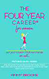 The Four Year Career® for Women 3rd Edition: Put Your Future in Your Own Hands or Not