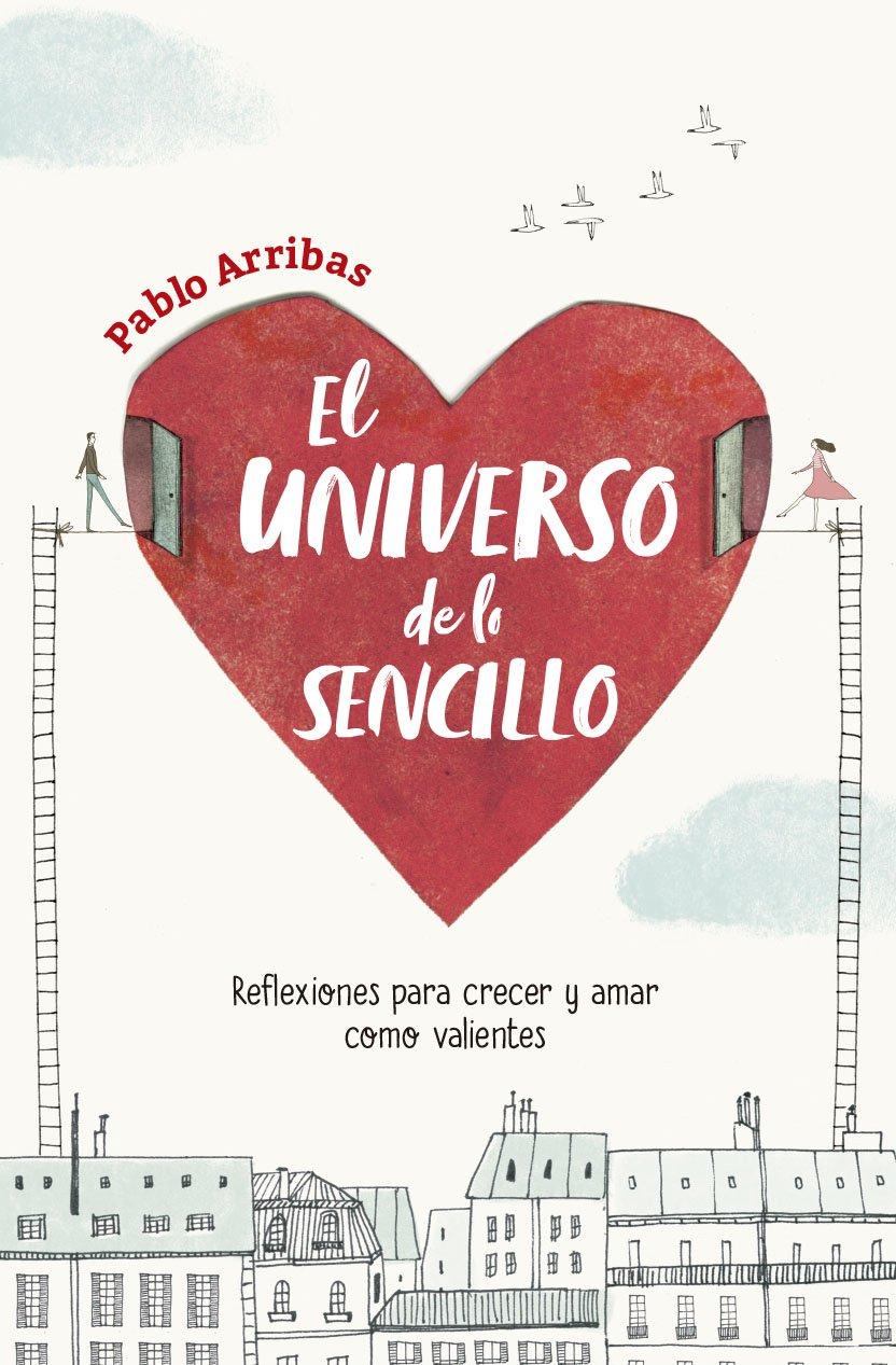 UNIVERSO DE LO SENCILLO, EL: Pablo Arribas: 9786073153034: Amazon.com: Books