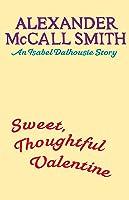 Sweet Thoughtful Valentine: An Isabel Dalhousie