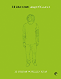 Ed Sheeran: Augenblicke