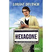 Hexagone : Sur les routes de l'histoire de France