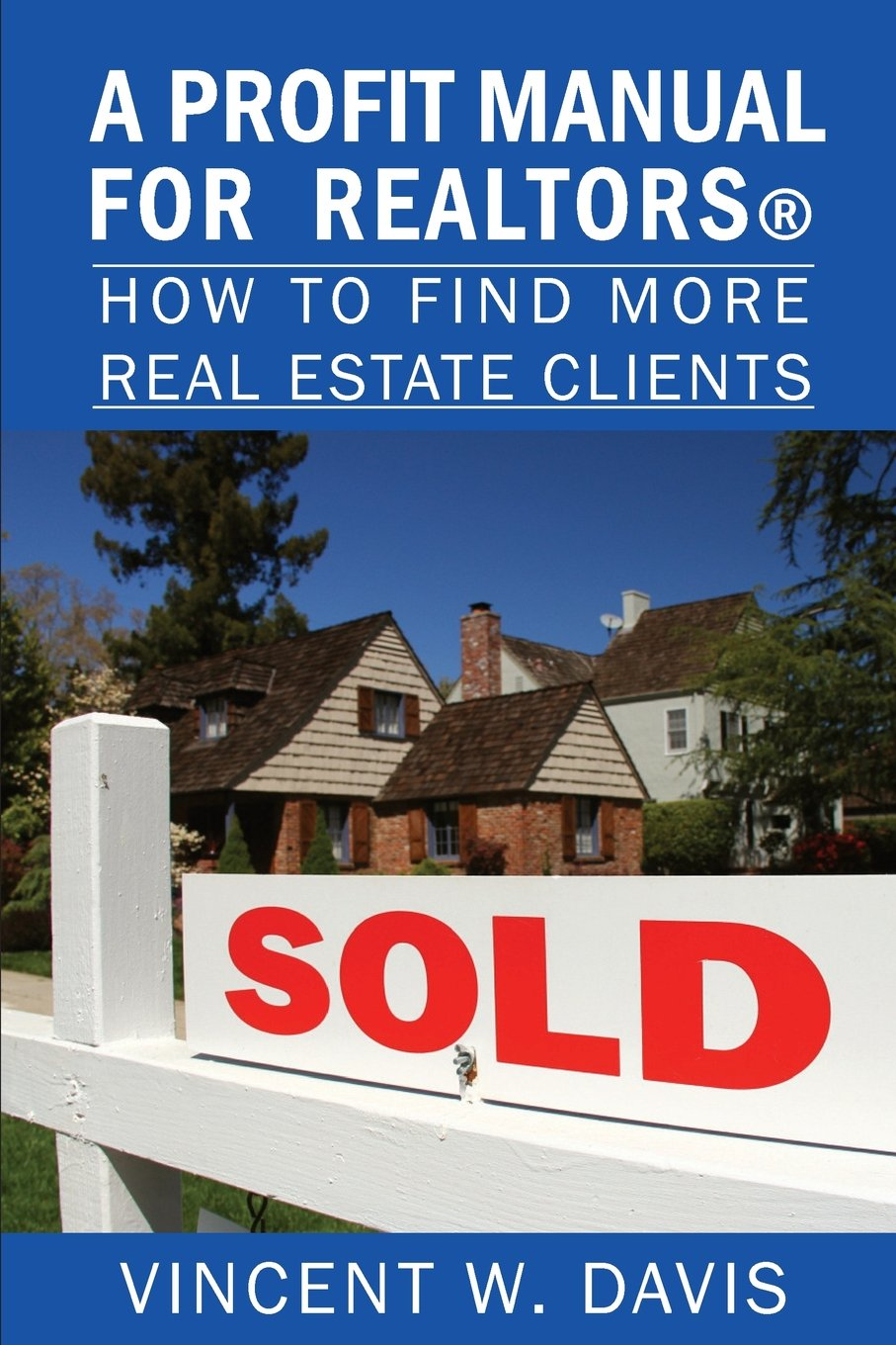 Download A Profit Manual for Realtors: How to Attract More Real Estate Clients pdf