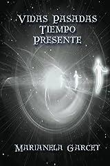 Vidas Pasadas-Tiempo Presente (Spanish Edition) Kindle Edition