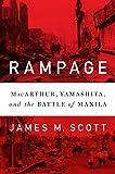 Rampage - Macarthur, Yamashita, and the Battle of Manila
