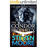 The Condor Prophecy: A Hiram Kane Action Thriller (The Hiram Kane International Action Thriller Series Book 3)