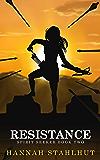 Resistance: Spirit Seeker Book Two