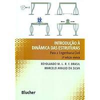 Introdução à Dinâmica das Estruturas: Para a Engenharia Civil
