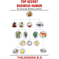 Top Secret Business Humor: The Immaculate Worthless Collection (English Edition)