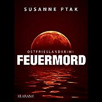 Feuermord. Ostfrieslandkrimi (German Edition)