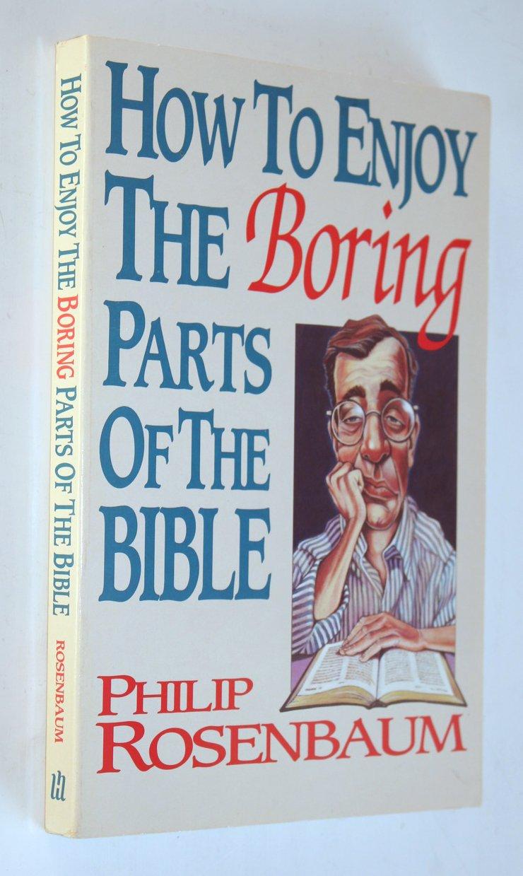 How to Enjoy the Boring Parts of the Bible: Philip Rosenbaum:  9781561210671: Books - Amazon.ca