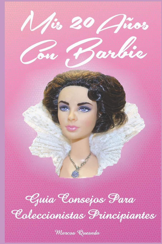 Mis 20 Años con Barbie: Guía Consejos para Coleccionistas ...