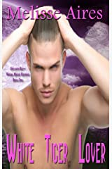 White Tiger Lover (Encanto Bay, Where Magic Happen Book 1) Kindle Edition