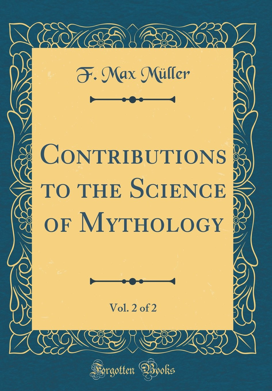 Download Contributions to the Science of Mythology, Vol. 2 of 2 (Classic Reprint) pdf epub