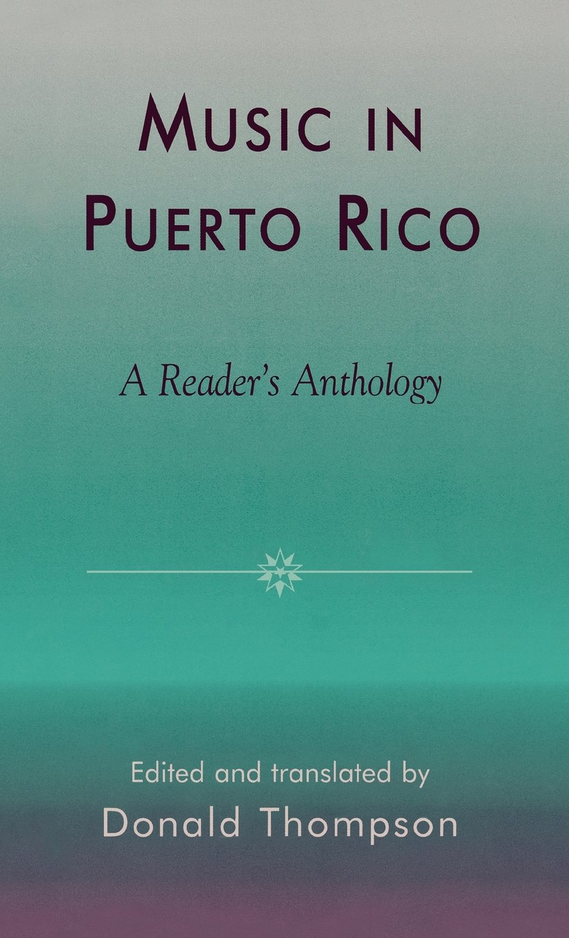 Music in Puerto Rico: A Reader's Anthology (STUDIES IN LATIN AMERICAN MUSIC)
