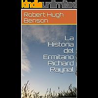 La Historia del Ermitaño Richard Raynal
