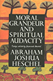 Moral Grandeur and Spiritual Audacity: Essays