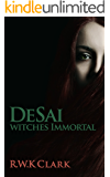 Witches Immortal: DeSai Trilogy