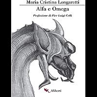 Alfa e Omega: Prefazione di Pier Luigi Celli