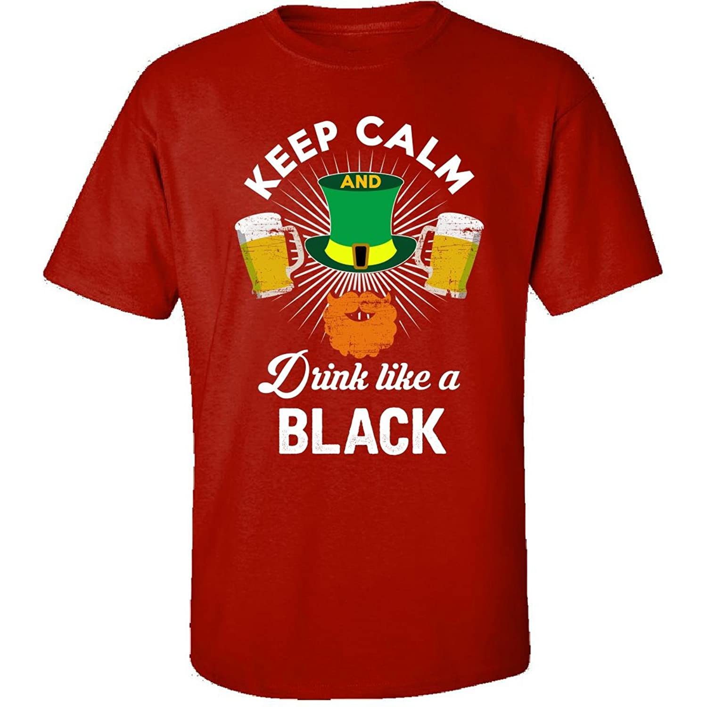 St Patricks Day Keep Calm Drink Like A Black Irish - Adult Shirt
