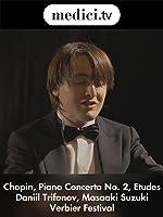 Chopin, Piano Concerto No. 2, Etudes - Daniil Trifonov, Masaaki Suzuki, Verbier Festival