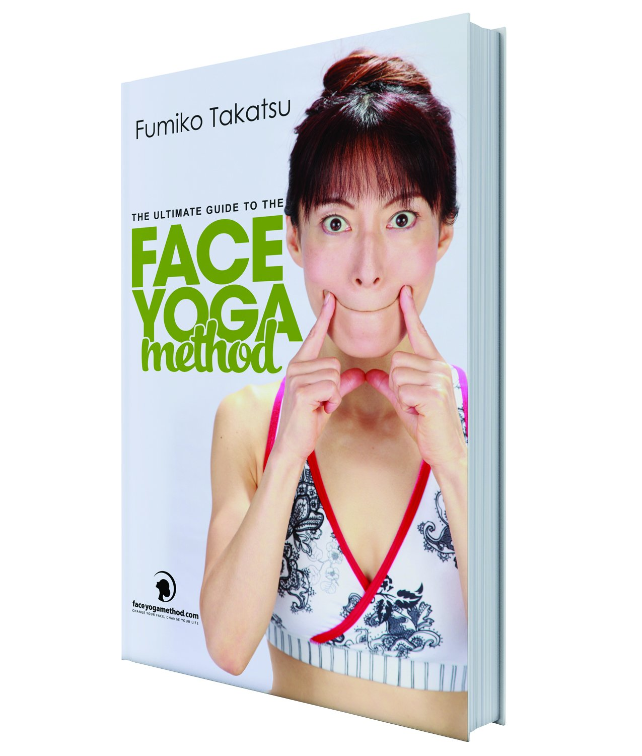 The Ultimate Guide To The Face Yoga Method: Take Five Years ...
