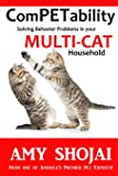ComPETability: Solving Behavior Problems in Your Multi-Cat Household (ComPETability Behavior Series) (Volume 2)