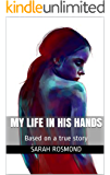 My Life In His Hands: Based on a true story (English Edition)