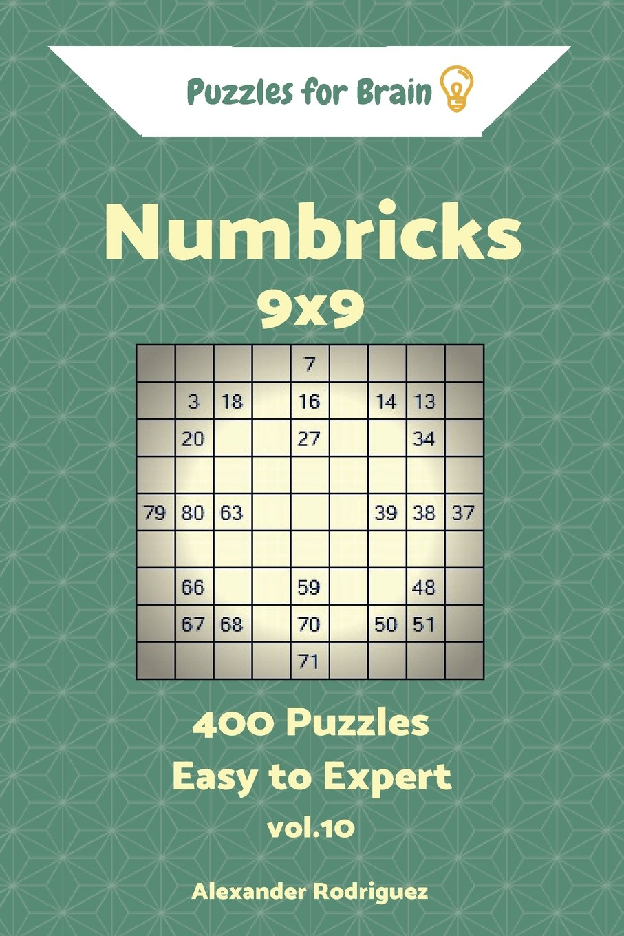 Puzzles for Brain Numbricks - 400 Easy to Expert 9x9 vol. 10 (Volume 10) ebook