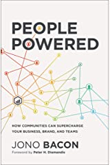 People Powered: How Communities Can Supercharge Your Business, Brand, and Teams Hardcover