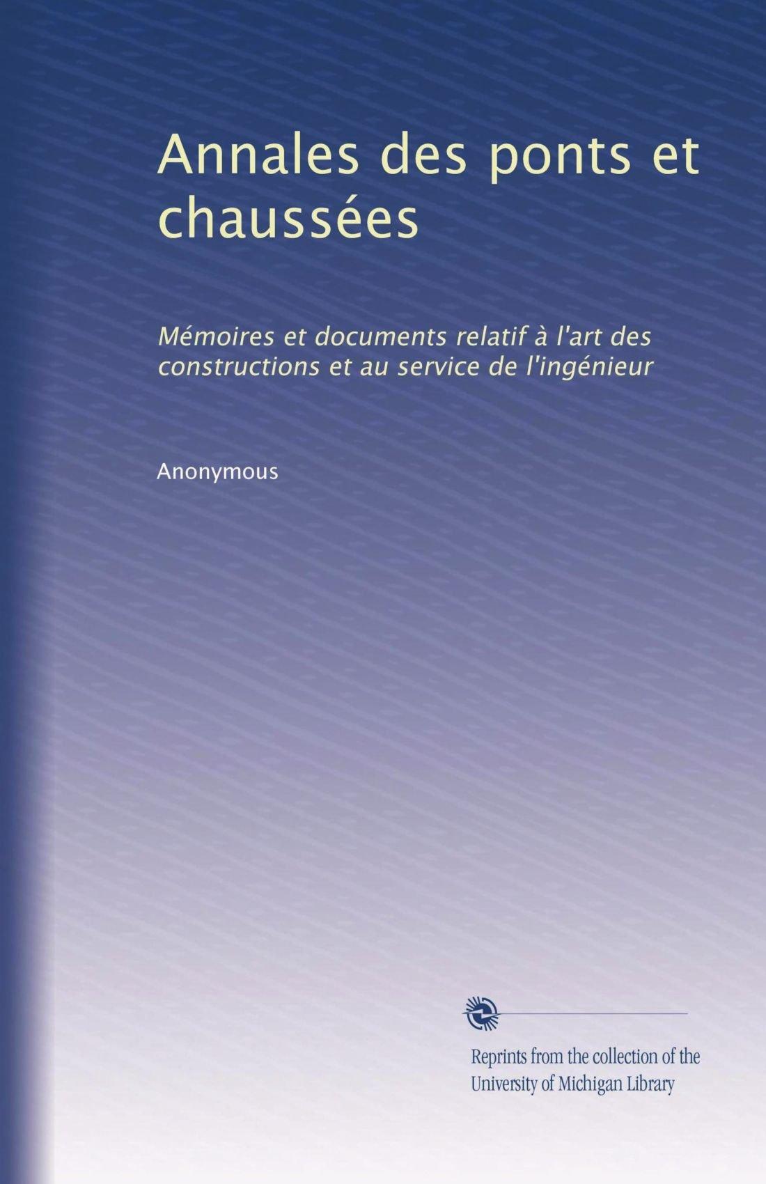 Annales des ponts et chaussées: Mémoires et documents relatif à l'art des constructions et au service de l'ingénieur (Volume 6) (French Edition) pdf