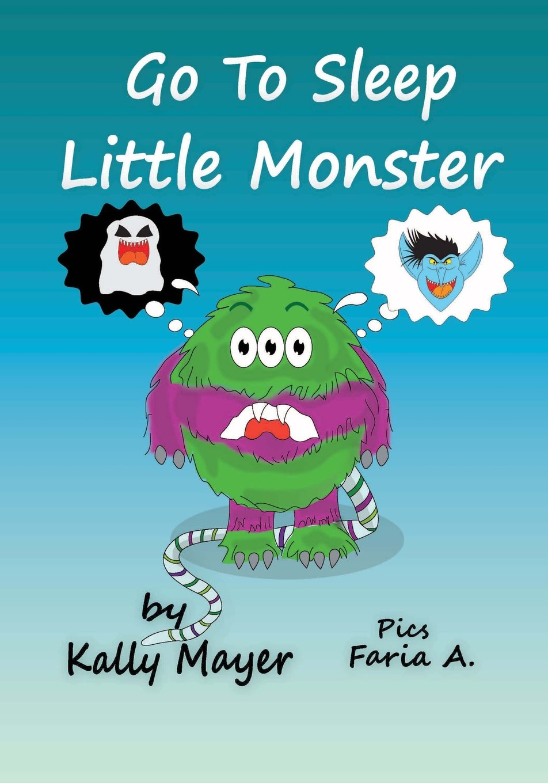 Go to Sleep Little Monster!: Children's Bedtime Illustrated Storybook (Beginner Readers ages 2-6) (Little Monsters Bedtime Series for Beginner Readers) (Volume 4) pdf epub