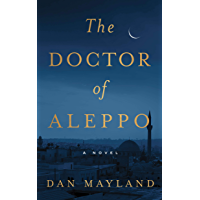 The Doctor of Aleppo: A Novel