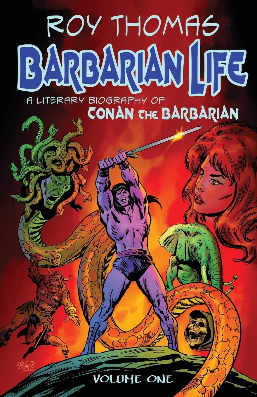 Barbarian Life: A Literary Biography of Conan the Barbarian