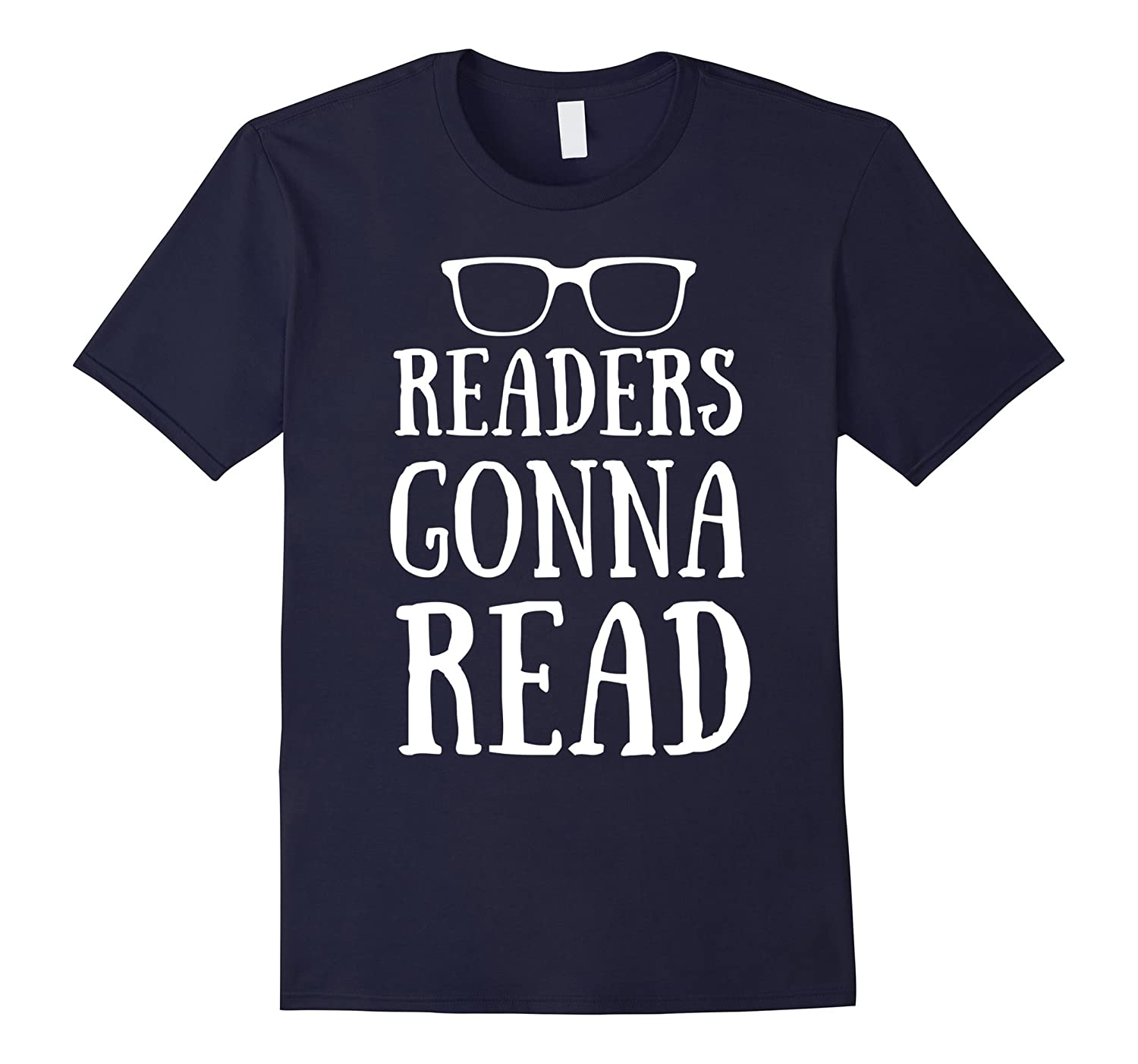 Readers Gonna-Read,Funny,For Book-Lovers,Gift,Tee,T-Shirt-CL