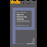 Aquí no mueren los muertos: The Dead Won't Die Here: Duelo y fotografía en México (Spanish Edition) book cover