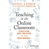Teaching in the Online Classroom - Surviving andThriving in the New Normal