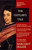 The Outlaw's Tale (Sister Frevisse Medieval Mysteries Book 3)