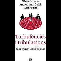 Turbulències i tribulacions: Els anys de les retallades (Catalan Edition)