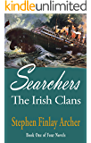 Searchers: The Irish Clans Book One of the Series