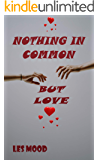 NOTHING IN COMMON BUT LOVE