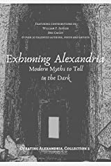 Exhuming Alexandria: Modern Myths to Tell in the Dark (Curating Alexandria) Paperback