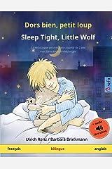 Dors bien, petit loup – Sleep Tight, Little Wolf (français – anglais): Livre bilingue pour enfants à partir de 2-4 ans, avec livre audio MP3 à ... Illustrés En Deux Langues) (French Edition) Paperback
