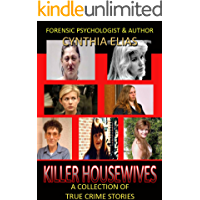 Killer Housewives: A collection of True Crime